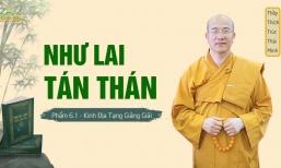 Như Lai Tán Thán - Kinh Địa Tạng Bồ Tát Bổn Nguyện Phẩm Thứ 6 (Phần 1)