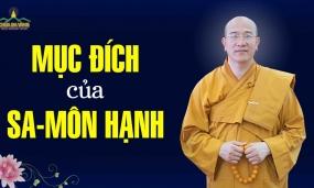 Mục đích của Sa-môn hạnh | Thầy Thích Trúc Thái Minh