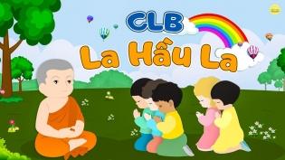 Câu lạc bộ La Hầu La: Môi trường thiện lành để các bạn trẻ được trưởng dưỡng đạo đức, phát triển trí tuệ