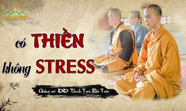 Thời khóa tọa thiền - 'Có thiền không stress'